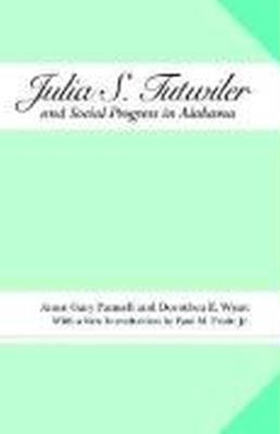 Julia S. Tutwiler and Social Progress in Alabama - Library of Alabama Classics Series (Paperback)
