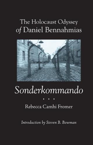 The Holocaust Odyssey of Daniel Bennahmias, Sonderkommando - Judaic Studies (Paperback)