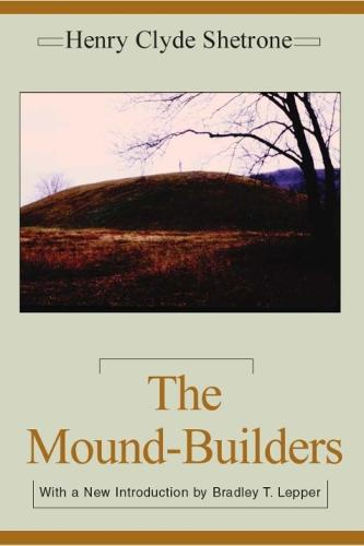 The Mound-Builders - Classics in Southeastern Archaeology (Paperback)
