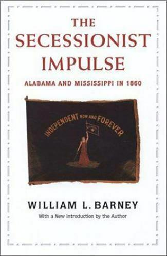 Secessionist Impulse: Alabama and Mississippi in 1860 - Library of Alabama Classics (Paperback)