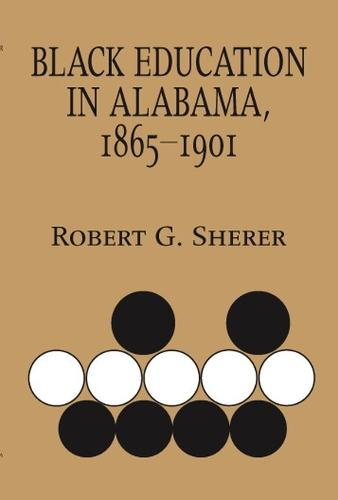 Black Education in Alabama, 1865-1901 - Library of Alabama Classics (Paperback)
