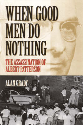 When Good Men Do Nothing: The Assassination of Albert Patterson (Paperback)