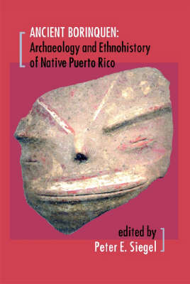 Ancient Borinquen: Archaeology and Ethnohistory of Native Puerto Rico (Paperback)