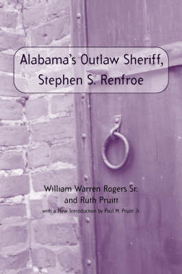 Stephen S. Renfroe: Alabama's Outlaw Sheriff - Library of Alabama Classics (Paperback)