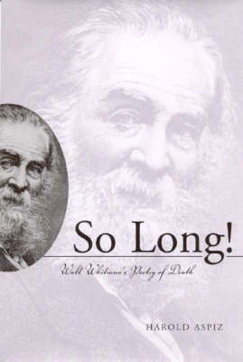 So Long!: Walt Whitman's Poetry of Death (Paperback)