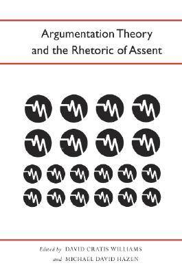 Argumentation Theory and the Rhetoric of Assent (Paperback)