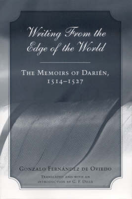 Writing from the Edge of the World: The Memoirs of Darien, 1514-1527 (Paperback)