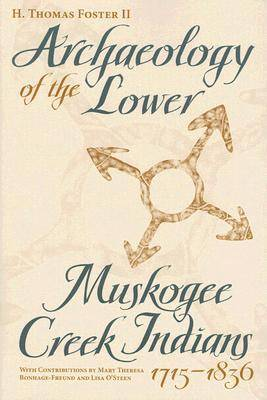 Archaeology of the Lower Muskogee Creek Indians, 1715-1836 (Paperback)