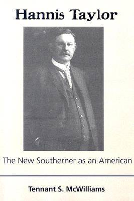 Hannis Taylor: The New Southerner as an American (Paperback)