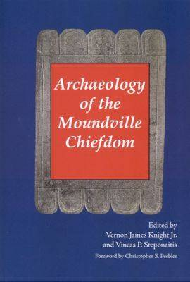 Archaeology of the Moundville Chiefdom (Paperback)