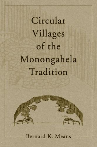 Circular Villages of the Monongahela Tradition (Paperback)
