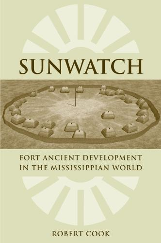 SunWatch: Fort Ancient Development in the Mississippian World (Paperback)
