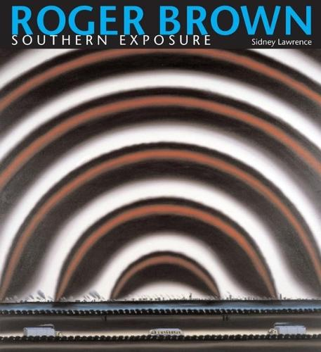 Roger Brown: Southern Exposure (Paperback)