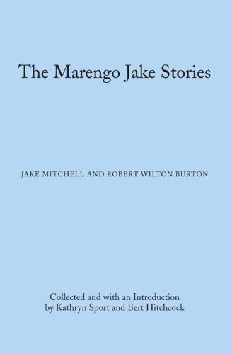 The Marengo Jake Stories: The Tales of Jake Mitchell and Robert Wilton Burton - Library of Alabama Classics (Paperback)