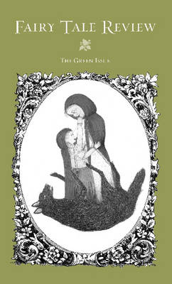 Fairy Tale Review: The Green Issue (Paperback)