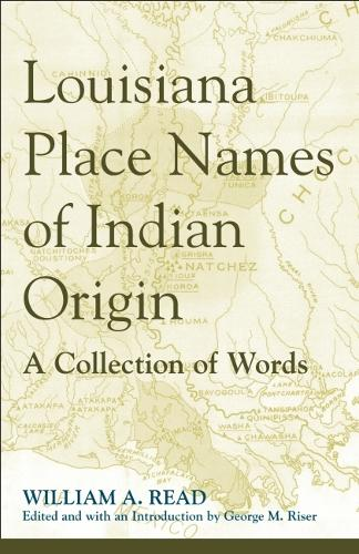 Louisiana Place Names of Indian Origin: A Collection of Words (Paperback)
