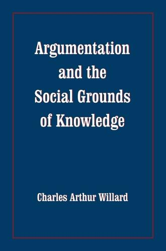 Argumentation and the Social Grounds of Knowledge (Paperback)