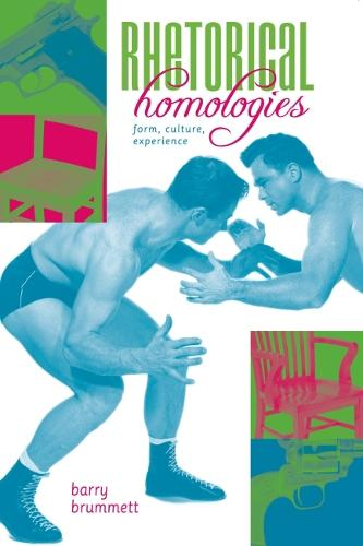 Rhetorical Homologies: Form, Culture, Experience (Paperback)