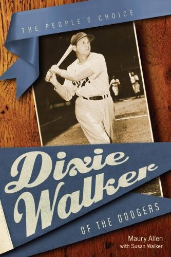Dixie Walker of the Dodgers: The People's Choice (Paperback)