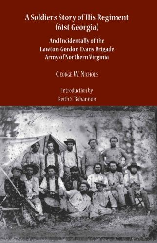 A Soldier's Story of His Regiment (61st Georgia) and Incidentally of the Lawton- (Paperback)