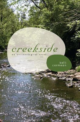 Creekside: An Archaelogical Novel (Paperback)