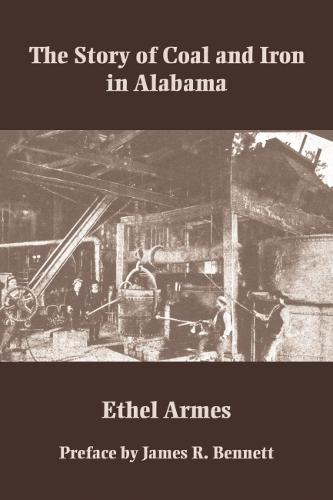 The Story of Coal and Iron in Alabama (Paperback)