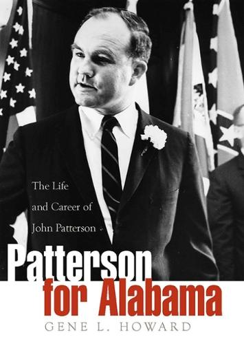 Patterson for Alabama: The Life and Career of John Patterson (Paperback)