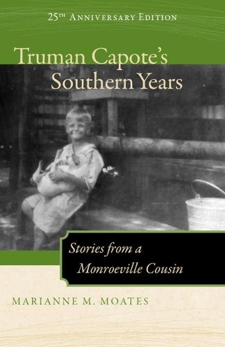 Truman Capote's Southern Years: Stories from a Monroeville Cousin (Paperback)