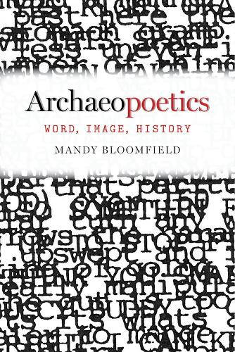 Archaeopoetics: Word, Image, History - Modern and Contemporary Poetics Series (Paperback)