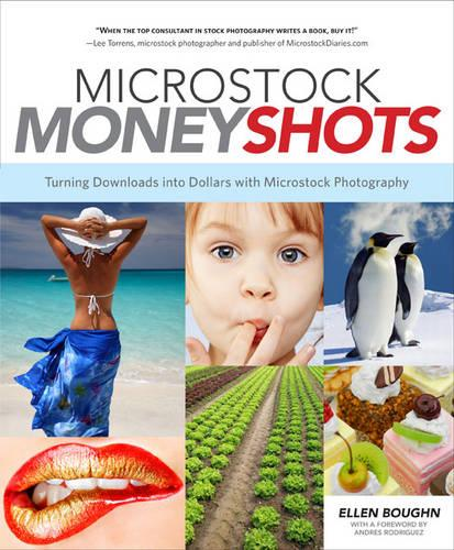Microstock Money Shots: Turning Downloads into Dollars with Microstock Photography (Paperback)