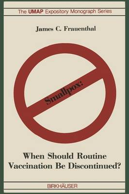 Smallpox: When Should Routine Vaccination Be Discontinued? - Modules and Monographs in Undergraduate Mathematics and Its Applications (Paperback)