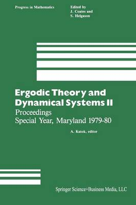 Ergodic Theory and Dynamical Systems II: Proceedings Special Year, Maryland 1979-80 - Progress in Mathematics 21 (Paperback)
