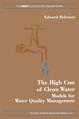 The High Cost of Clean Water: Models for Water Quality Management - Modules and Monographs in Undergraduate Mathematics and Its Applications (Paperback)