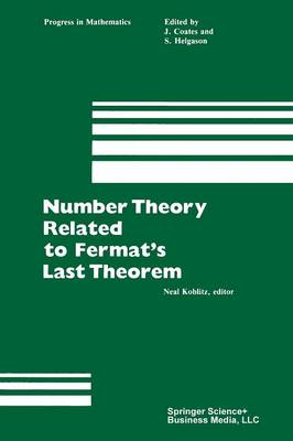 Number Theory Related to Fermat's Last Theorem: Proceedings of the conference sponsored by the Vaughn Foundation - Progress in Mathematics 26 (Paperback)