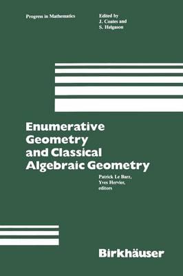 Enumerative Geometry and Classical Algebraic Geometry - Progress in Mathematics 24 (Paperback)
