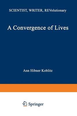 A Convergence of Lives: Sofia Kovalevskaia: Scientist, Writer, Revolutionary (Hardback)
