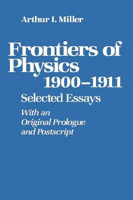 Frontiers of Physics: 1900-1911: Selected Essays (Paperback)