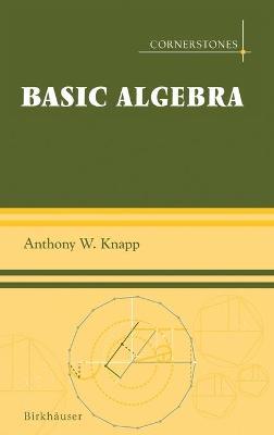 Basic Algebra - Cornerstones (Hardback)