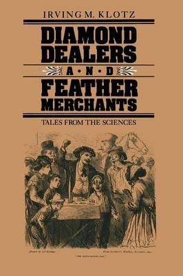 Diamond Dealers and Feather Merchants: Tales from the Sciences (Paperback)