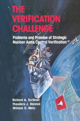 The Verification Challenge: Problems and Promise of Strategic Nuclear Arms Control Verification (Paperback)