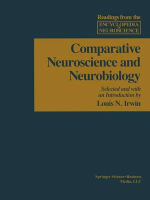 Comparative Neuroscience and Neurobiology - Readings from the Encyclopedia of Neuroscience (Paperback)