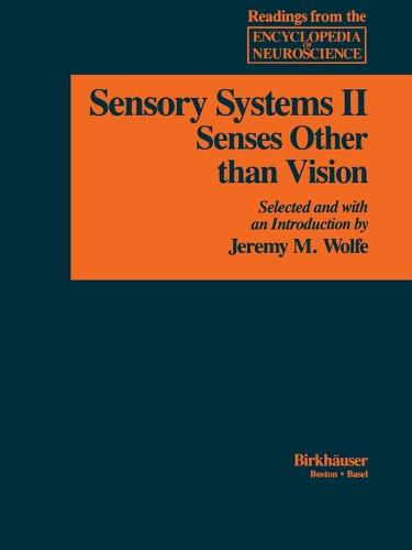 Sensory Systems: II: Senses Other than Vision - Readings from the Encyclopedia of Neuroscience (Paperback)