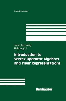 Introduction to Vertex Operator Algebras and Their Representations - Progress in Mathematics 227 (Hardback)