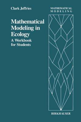 Mathematical Modeling in Ecology: A Workbook for Students - Mathematical Modeling 3 (Paperback)