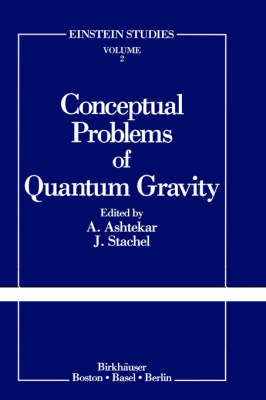 Conceptual Problems of Quantum Gravity - Einstein Studies 2 (Hardback)