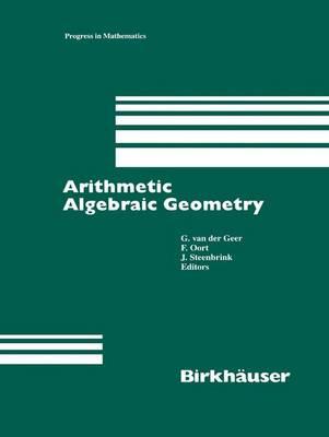 Arithmetic Algebraic Geometry - Progress in Mathematics 89 (Hardback)