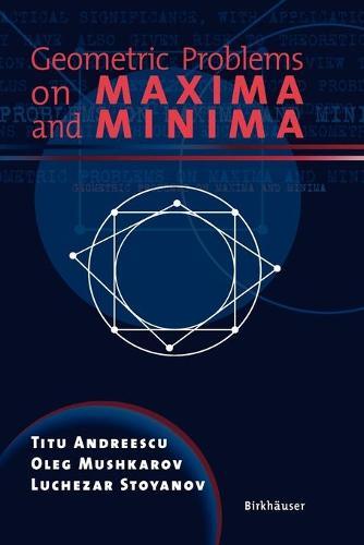 Geometric Problems on Maxima and Minima (Paperback)