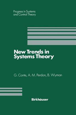 New Trends in Systems Theory: Proceedings of the Universita di Genova-The Ohio State University Joint Conference, July 9-11, 1990 - Progress in Systems and Control Theory 7 (Hardback)