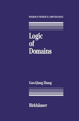 Logic of Domains - Progress in Theoretical Computer Science (Hardback)