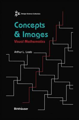 Concepts & Images: Visual Mathematics - Design Science Collection (Hardback)